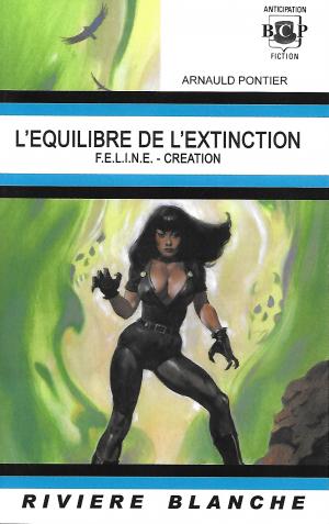 L'EQUILIBRE DE L'EXTINCTION -- F.E.L.I.N.E. - CREATION